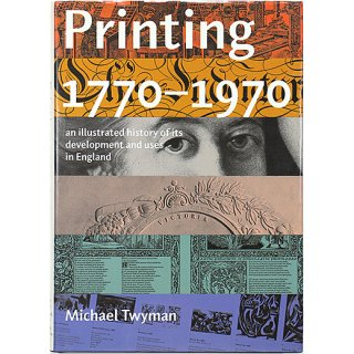 Printing 1770-1970: an illustrated history of its development and uses in England