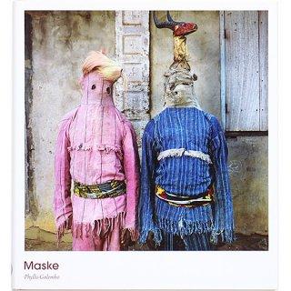 Phyllis Galembo: Maske フィリス・ガレンボ:マスク