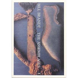 BILL BRANDT - THE ASSEMBLAGES ビル・ブラント:アサンブラージュ