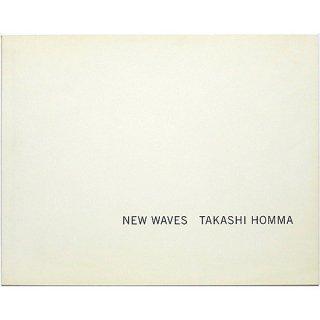 NEW WAVES: TAKASHI HOMMA ホンマタカシ:新しい波