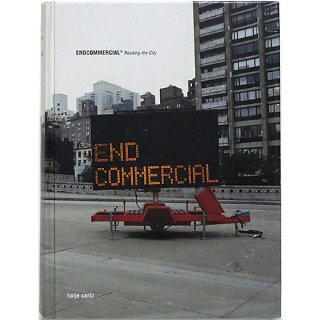 Endcommercial: Reading The City エンドコマーシャル:都市を読む