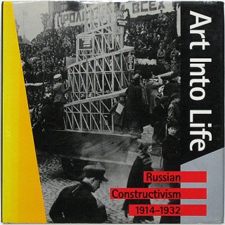 Art Into Life: Russian Constructivism 1914-1932