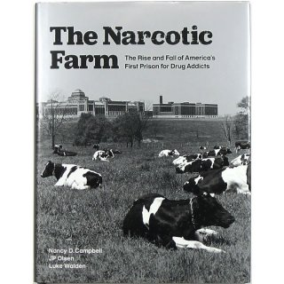 The Narcotic Farm: The Rise and Fall of America's First Prison for Drug Addicts 麻薬農場