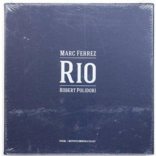 Marc Ferrez & Robert Polidori: Rio マーク・フェレッツ & ロバート・ポリドリ:リオ