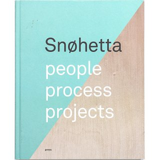 Snohetta: People, Process, Projects スノヘッタ