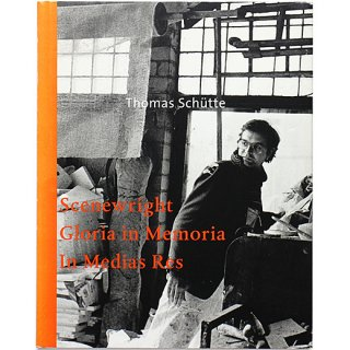 Thomas Schutte: Scenewright/Gloria in Memoria/in Medias Res トーマス・シュッテ