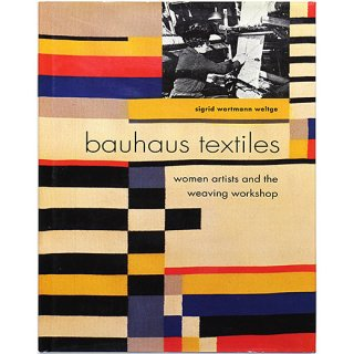 Bauhaus Textiles: Women Artists and the Weaving Workshop バウハウス・テキスタイル