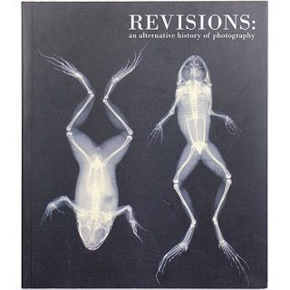 Revisions: An Alternative History of Photography リヴィジョンズ:写真の歴史改変