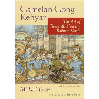 Gamelan Gong Kebyar: The Art of Twentieth-Century Balinese Music ガムラン・ゴング・クビャール