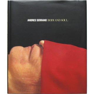 Andres Serrano: Body and Soul アンドレス・セラーノ:ボディ・アンド・ソウル