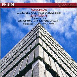 Steve Reich: Variations for Winds, Strings and Keyboards / John Adams: Shaker Loops
