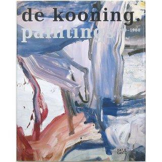 de kooning. paintings 1960-1980 ウィレム・デ・クーニング