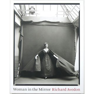 Woman in the Mirror: Richard Avedon リチャード・アヴェドン