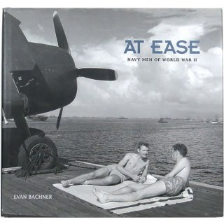 At Ease: Navy Men of World War II 気楽に:第二次世界大戦下での海軍の男たち