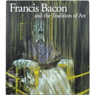 Francis Bacon and the Tradition of Art フランシス ベーコンと美術の伝統