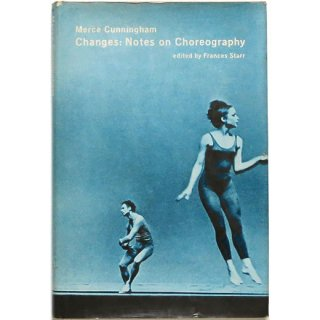 Changes: Notes on Choreography - Merce Cunningham マース・カニンガム