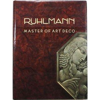 Ruhlmann: Master of Art Deco リュールマン:アール・デコの巨匠