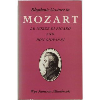 Rhythmic Gesture in Mozart: Le Nozze Di Figaro and Don Giovanni