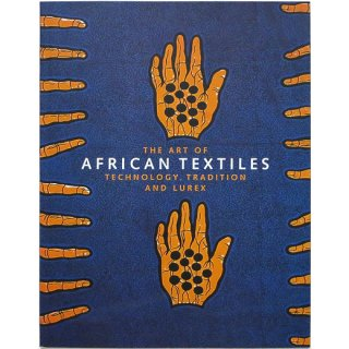 The Art of African Textiles: Technology, Tradition and Lurex アフリカン・テキスタイルの芸術