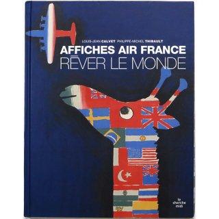 Affiches Air France: Rever le monde エールフランスのポスター:世界を夢見て