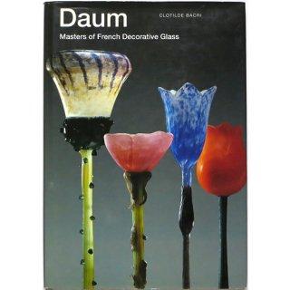 Daum: Masters of French Decorative Glass ドーム:フランス装飾グラスの達人たち