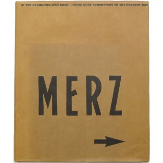 Merz: In the Beginning Was Merz - From Kurt Schwitters to the Present Day メルツ