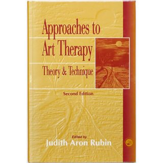 Approaches to Art Therapy: Theory and Technique 芸術療法の理論と技法