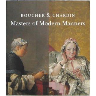 Boucher & Chardin: Masters of Modern Manners ブーシェとシャルダン:近代マナーの祖