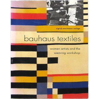 <img class='new_mark_img1' src='https://img.shop-pro.jp/img/new/icons58.gif' style='border:none;display:inline;margin:0px;padding:0px;width:auto;' />Bauhaus Textiles: Women Artists and the Weaving Workshop バウハウス・テキスタイル