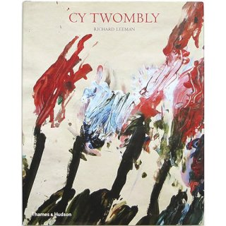 Cy Twombly: A Monograph サイ・トゥオンブリー:モノグラフ
