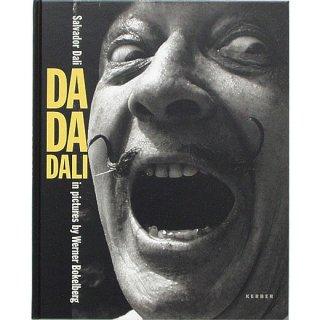 DA DA DALI: Salvador Dali in Picture by Werner Bokelberg ダ・ダ・ダリ