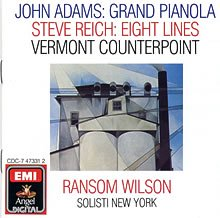 John Adams: Grand Pianola Music / Reich: Vermont Counterpoint
