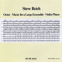 Steve Reich: Octet・Music for a Large Ensemble・Violin Phase