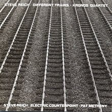 Steve Reich: Different Trains / Electric Counterpoint