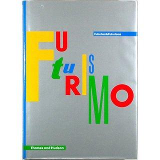 Futurism & Futurisms フューチャリズム・アンド・フューチャリズムス