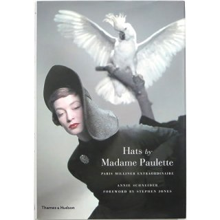 Hats by Madame Paulette: Paris Milliner Extraordinaire マダム・ポーレットの帽子