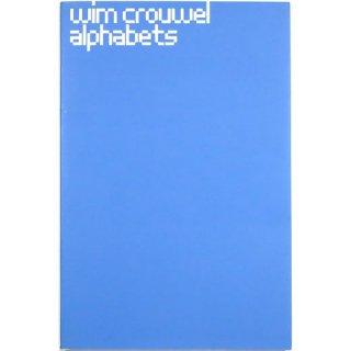 Wim Crouwel: Alphabets ウィム・クロウエル:アルファベット