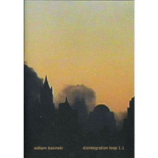 """William Basinski""""disintegration loop 1.1""""ディスインテグレーション・ル−プ 1.1"""