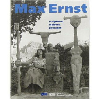 Max Ernst: sculptures maisons paysages マックス・エルンスト