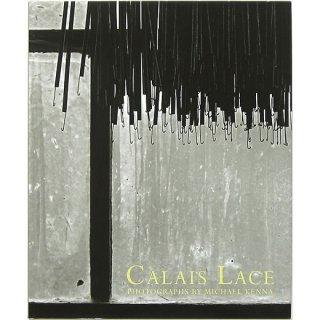 Calais Lace: Michael Kenna マイケル・ケンナ