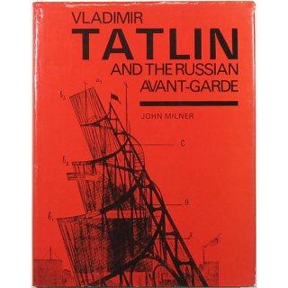 Vladimir Tatlin and the Russian Avant-Garde ウラジーミル・タトリン
