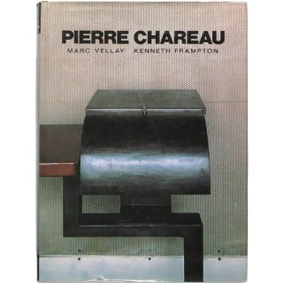 Pierre Chareau: Architect and Craftsman 1883-1950 ピエール・シャロー