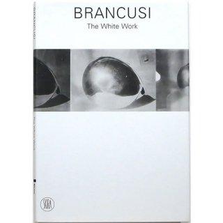 Brancusi: The White Work ブランクーシ:ホワイトワーク