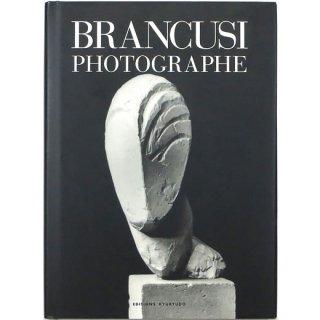 ブランクーシのフォトグラフ - 美の再発見シリーズ Brancusi Photographe