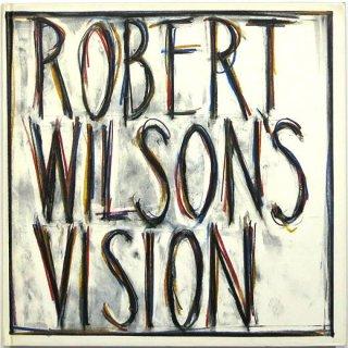 Robert Wilson's Vision ロバート ウィルソンのビジョン