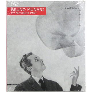 Bruno Munari: My Futurist Past ブルーノ・ムナーリ:私の未来派としての過去
