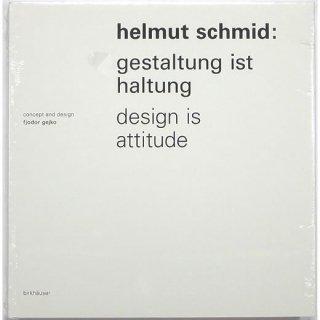Helmut Schmid: Gestaltung ist Haltung / Design is Attitude ヘルムート・シュミット