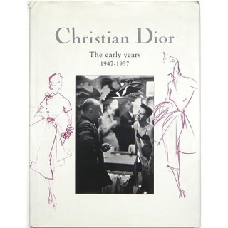 Christian Dior: The Early Years 1947-1957 クリスチャン・ディオール