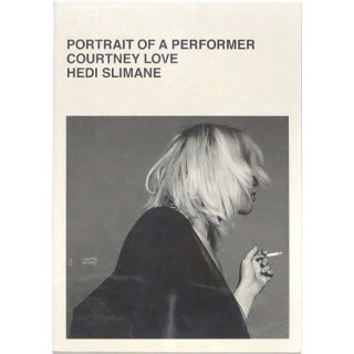 Hedi Slimane: Portrait of a Performer Courtney Love エディ・スリマン
