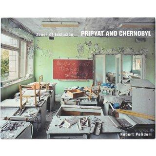 Zones of Exclusion: Pripyat and Chernobyl 立入禁止区域:プリピャチとチェルノブイリ